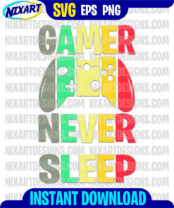 Gamer Never Sleep svg and png files for cutting and print