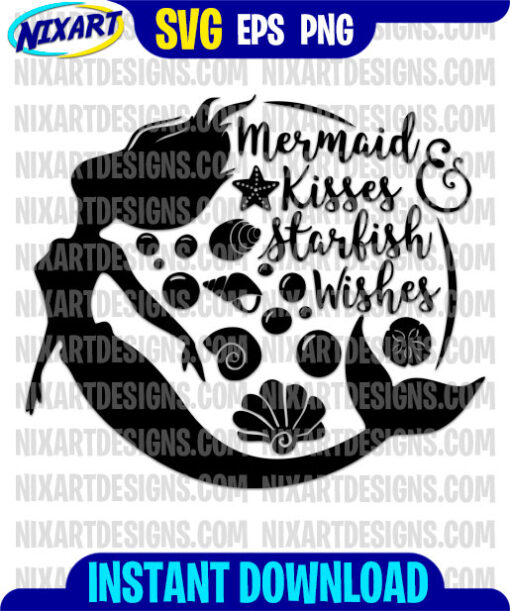 Mermaid Kisses and Starfish Wishes svg and png files for cutting and print