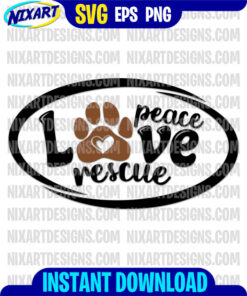 Peace Love Rescue svg and png files for cutting and print