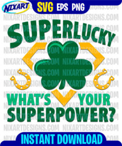 Superlucky. What's your superpower? svg and png files for cutting and print
