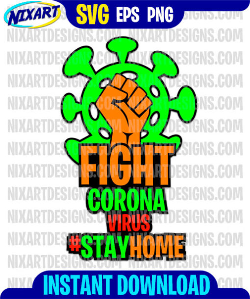 Fight Coronavirus #StayHome svg and png files for cutting and print