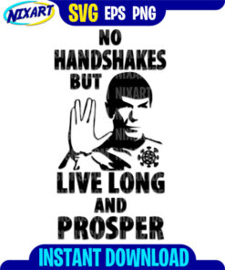 No Handshakes But Live Long And Prosper svg and png files for cutting and print.