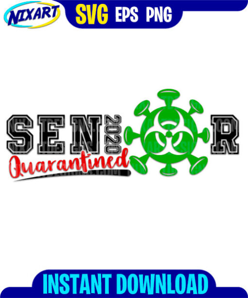 Senior 2020 Quarantined svg and png files for cutting and print.