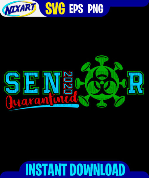 Senior 2020 Quarantined svg and png files for cutting and print. Version for Black.