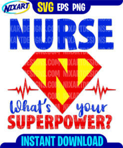 Nurse superpower svg and png files for cutting and print.