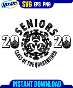 Seniors 2020 class of the Quarantined svg and png files for cutting and print.