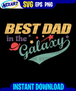 Best Dad in the Galaxy svg and png files for cutting and print. Version for Black