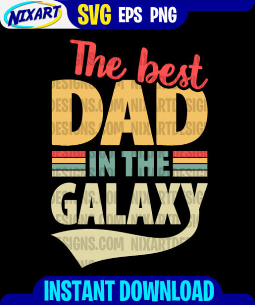The Best Dad in the Galaxy svg and png files for cutting and print. Version for Black