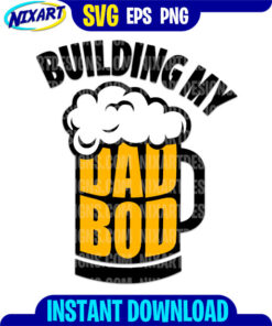 Building My Dad Bod svg and png files for cutting and print.