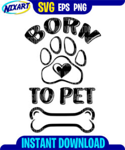 Born To Pet svg and png files for cutting and print.