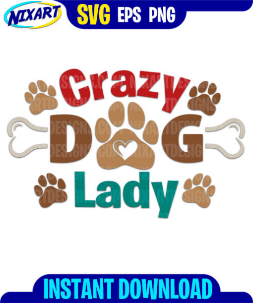 Crazy Dog Lady svg and png files for cutting and print.