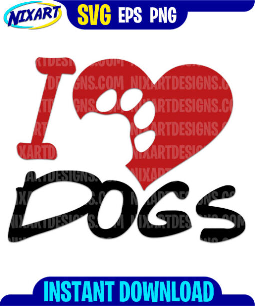 I Love Dogs svg and png files for cutting and print.