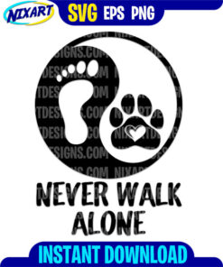 Never Walk Alone svg and png files for cutting and print.