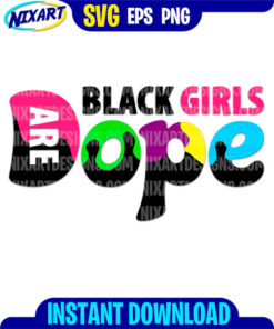 Black Girls are Dope svg and png files for cutting and print.