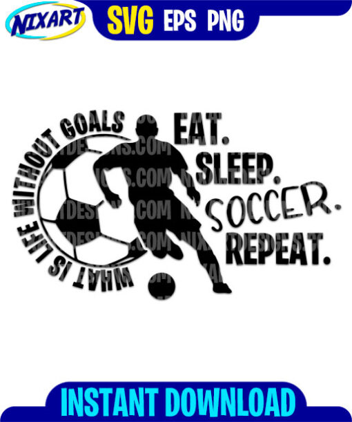 Eat Sleep Soccer Repeat svg and png files for cutting and print.
