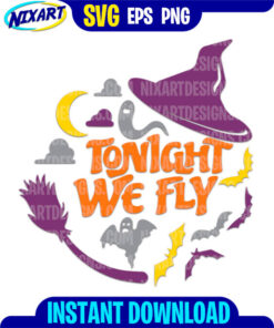 Tonight We Fly Halloween svg and png files for cutting and print.