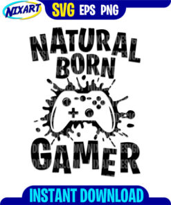 Natural Born Gamer svg and png files for cutting and print